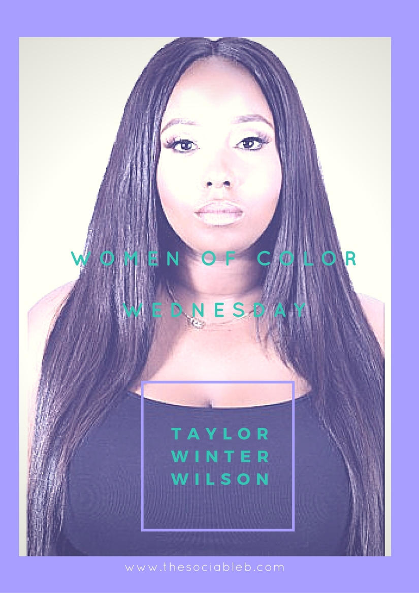 Women of Color Wednesday: Taylor Winter Wilson