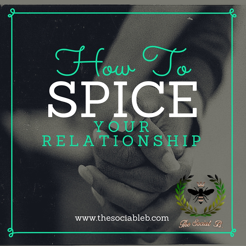How to Spice up Relationships…