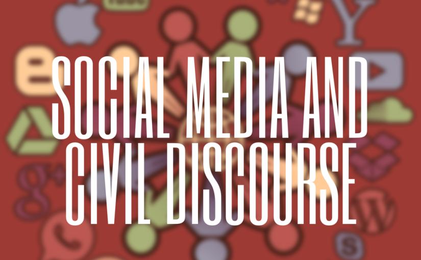 Social Media and Civil Discourse