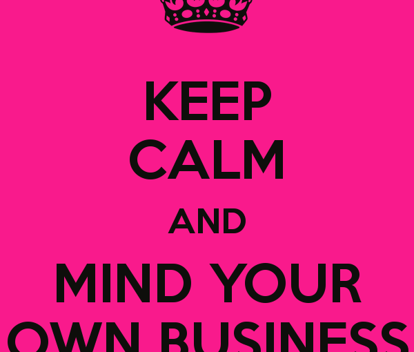 Minding Your OwnBusiness